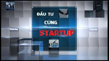 Đầu tư cùng Startup – 13/03/2019