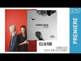 Deep House: Eli & Fur 'Coming Back (Maya Jane Coles Remix) | DJ Mag New Music Premiere