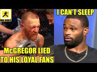 Conor McGregor will get outclassed if he fights me and his fans will know he lied,Tyron Woodley