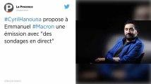 Cyril Hanouna veut qu'Emmanuel Macron vienne s'exprimer face aux Français dans son émission