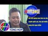 THVL | Người đưa tin 24G (6g30 ngày 26/01/2019)