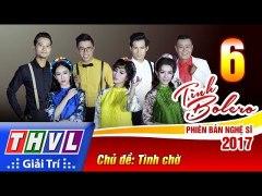 THVL Tình Bolero Phiên bản nghệ sĩ 2017 T�