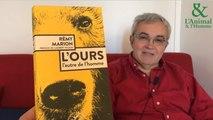 Interview 2 de Rémy Marion : L'ours, cet architecte paysagiste
