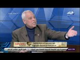 حقائق وأسرار - اللواء حمدي بخيت: مصر لديها اهتمام خاص بالأحداث في سوريا وليبيا واليمن