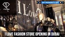 I Love Fashion Store Opening in Dubai | FashionTV | FTV