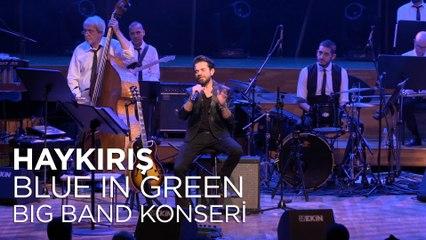 Kenan Doğulu - Haykırış | Kenan Doğulu Swings With Blue In Green Big Band Konseri #Canlı