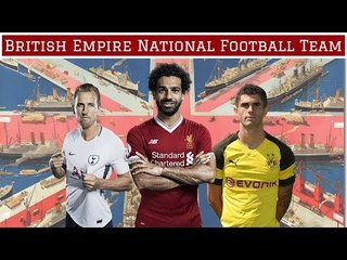 British Empire Football Team If It Still Existed