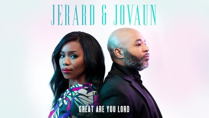 Jerard & Jovaun - Great Are You Lord