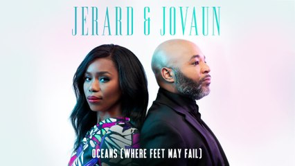 Jerard & Jovaun - Oceans (Where Feet May Fail)