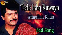 Tede Ishq Ruwaya - Audio-Visual - Hit - Attaullah Khan Esakhelvi