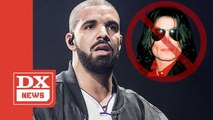 "Drake Cuts Michael Jackson Song From His Set In Wake Of ""Leaving Neverland"""