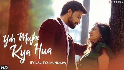 Yeh Mujhe Kya Hua | Romantic Song ❤❤ | Lalitya Munshaw, Aishwarya Nigam  | Puja Kapoor