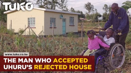 The Man Who Accepted Uhuru Kenyatta's Rejected House