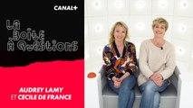 La Boîte à Questions de Audrey Lamy et Cécile De France – 13/03/2019