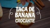 Taça de banana crocante | Receitas Guia da Cozinha