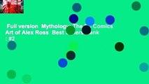 Full version  Mythology: The Dc Comics Art of Alex Ross  Best Sellers Rank : #2