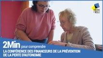 2 minutes pour comprendre  la conférence des financeurs de la prévention de la perte d'autonomie