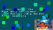 Pups Save Christmas Book.The Pups Save Christmas Paw Patrol Big Golden Book Read