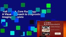 Full E-book  Core Radiology: A Visual Approach to Diagnostic Imaging Complete