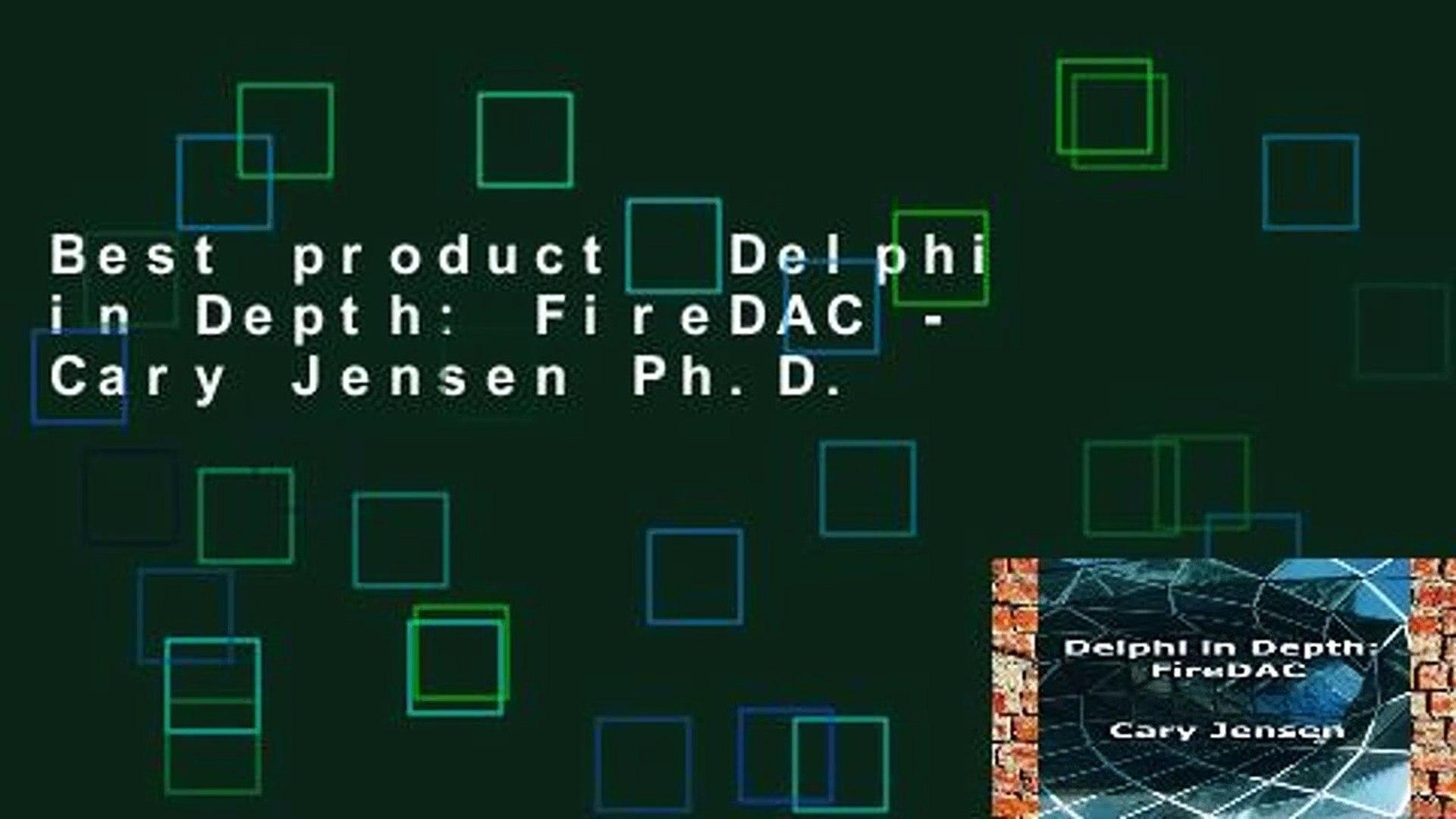 Best product Delphi in Depth: FireDAC - Cary Jensen Ph D