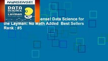 Full E-book  Numsense! Data Science for the Layman: No Math Added  Best Sellers Rank : #5