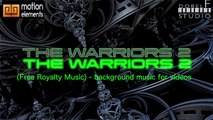 The Warriors 2 (free royalty music - background music for videos)
