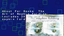 About For Books  The Art of Napkin Folding: Includes 20 step-by-step napkin folds plus finishing