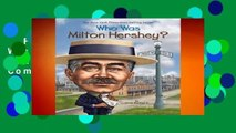 Full version  Who Was Milton Hershey? (Who Was...? (Paperback)) Complete