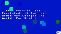Full version  She Persisted: 13 American Women Who Changed the World  For Kindle