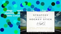 Strategy Beyond the Hockey Stick: People, Probabilities, and Big Moves to Beat the Odds Complete