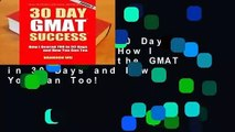 Full E-book  30 Day GMAT Success: How I Scored 780 on the GMAT in 30 Days and How You Can Too!