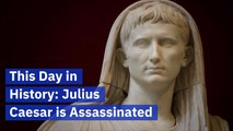 On This Day: Julius Caesar Was Assassinated