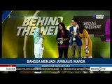 Behind The News Metro TV: Cerdas Melihat Berita Akurat (4)