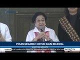 Pesan Megawati untuk Kaum Milenial