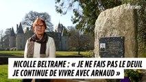 Nicolle Beltrame : « Je ne fais pas le deuil, je continue de vivre avec Arnaud »