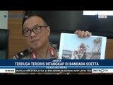 Densus 88 Tangkap Terduga Teroris di Bandara Soekarno-Hatta