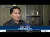 Erick Thohir: Tak Percaya Hukum Indonesia? Silahkan Pindah