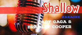 Shallow - Lady Gaga & Bradley Cooper (Karaoke)