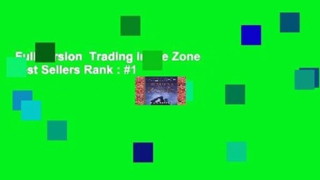 Full version  Trading in the Zone  Best Sellers Rank : #1
