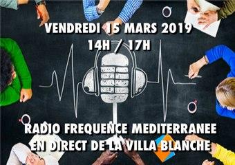 Emission - Direct Villa Blanche - 15 Mars 2019