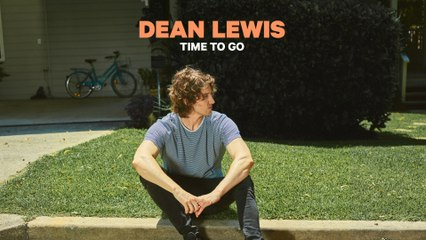 Dean Lewis - Time To Go