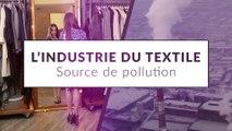 L'industrie du textile : Source de pollution