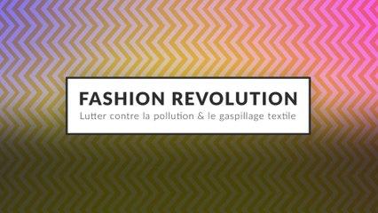 Fashion Revolution : Lutter contre la pollution et le gaspillage textile