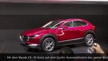 Der neue Mazda CX-30 Weltpremiere auf dem Genfer Automobilsalon 2019