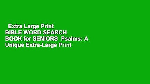 Extra Large Print  BIBLE WORD SEARCH   BOOK for SENIORS  Psalms: A Unique Extra-Large Print
