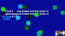 R.E.A.D Magnus Chase and the Gods of Asgard (Magnus Chase and the Gods of Asgard, #1-3)