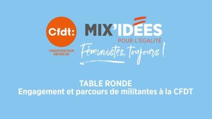 """Mix'Idées 2019 - Table ronde """"Engagement et parcours de militantes à la CFDT"""""""
