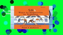 Full version  58 1/2 Ways to Improvise in Training: Improvisation Games and Activities for