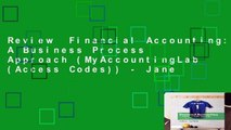 Review  Financial Accounting: A Business Process Approach (MyAccountingLab (Access Codes)) - Jane