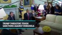 Trump Threatens Tough Sanctions Against Venezuela